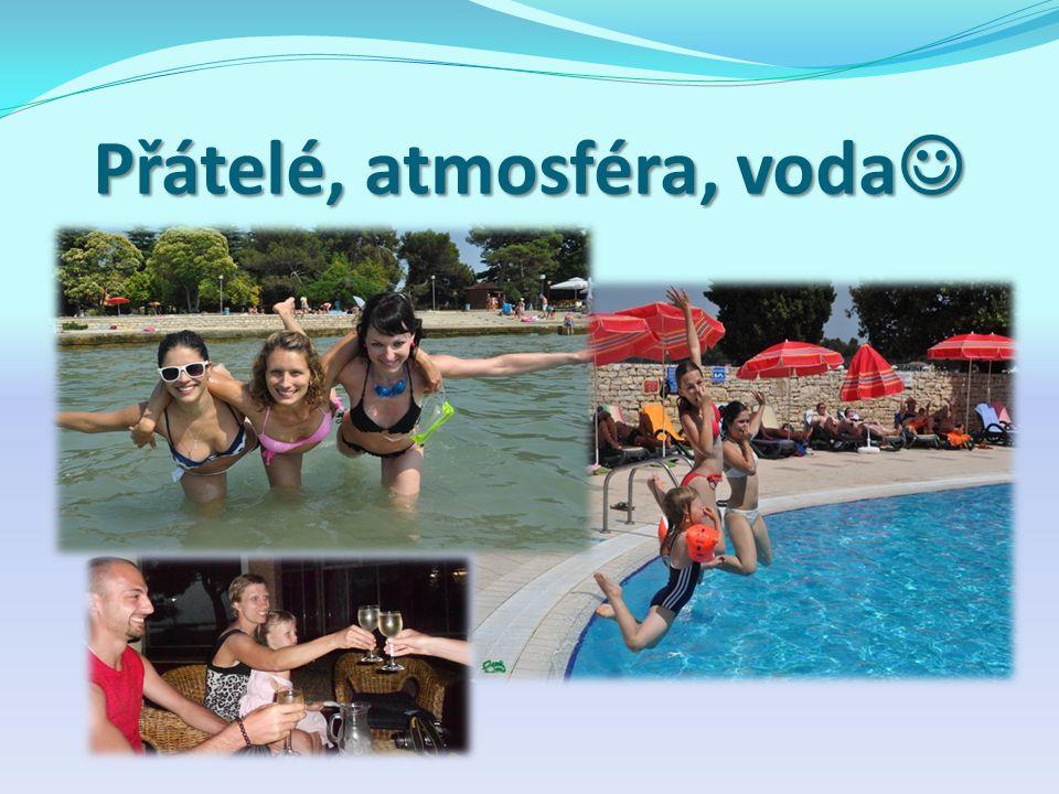 Přátelé, atmosféra, voda