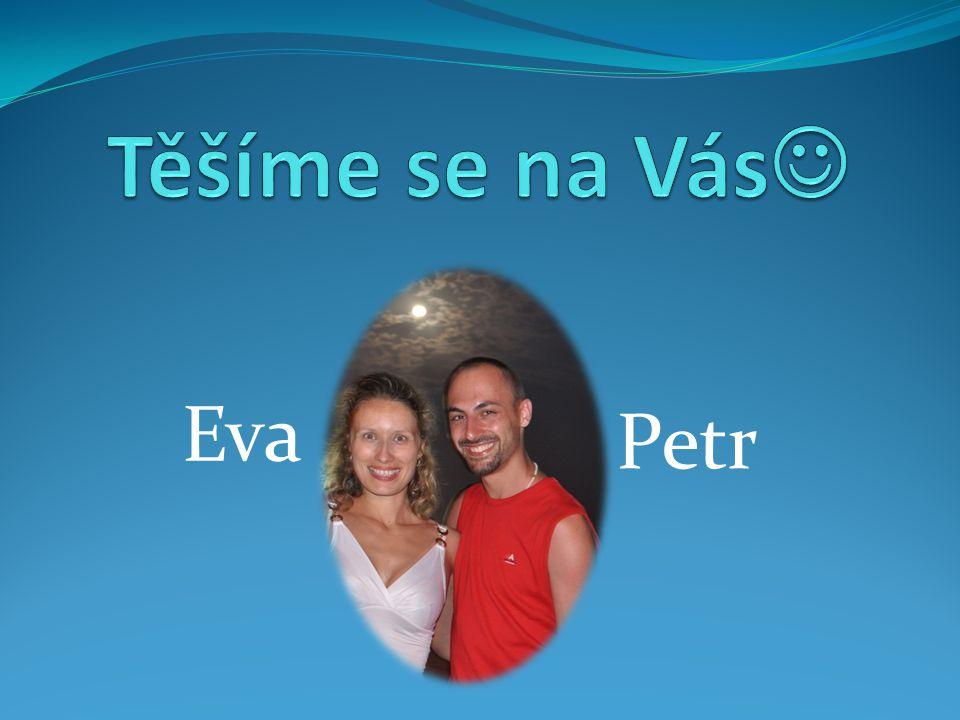 Těšíme se na Vás Eva Petr