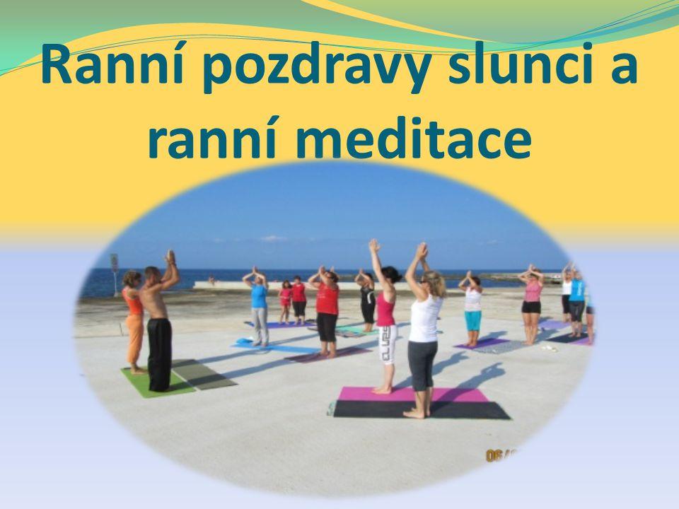 Ranní pozdravy slunci a ranní meditace