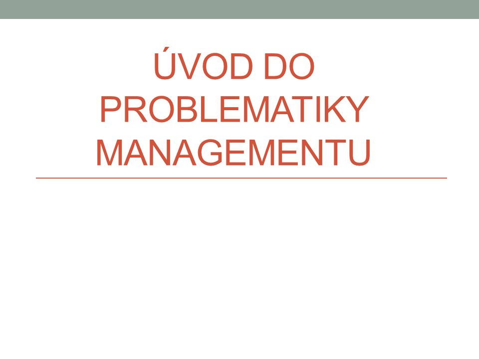 Úvod do problematiky managementu
