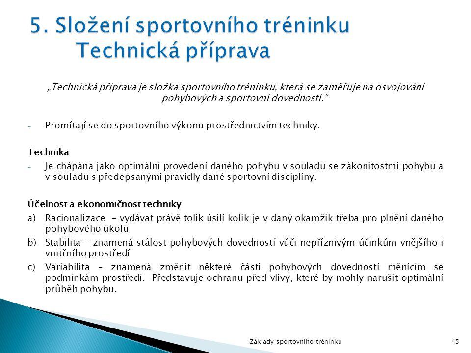 5. Složení sportovního tréninku Technická příprava