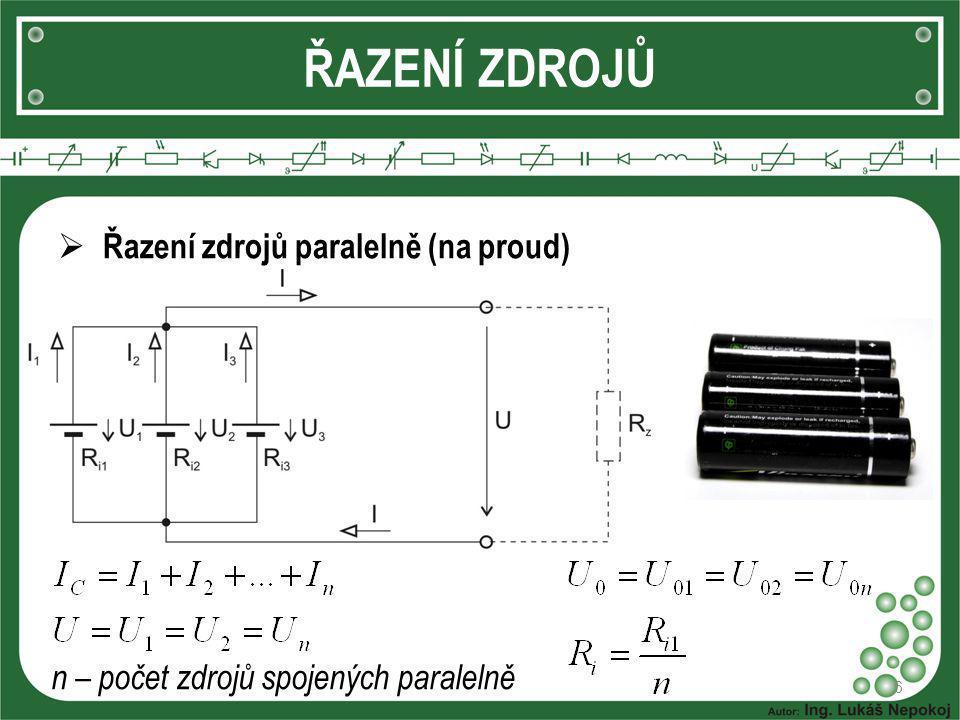 ŘAZENÍ ZDROJŮ Řazení zdrojů paralelně (na proud)