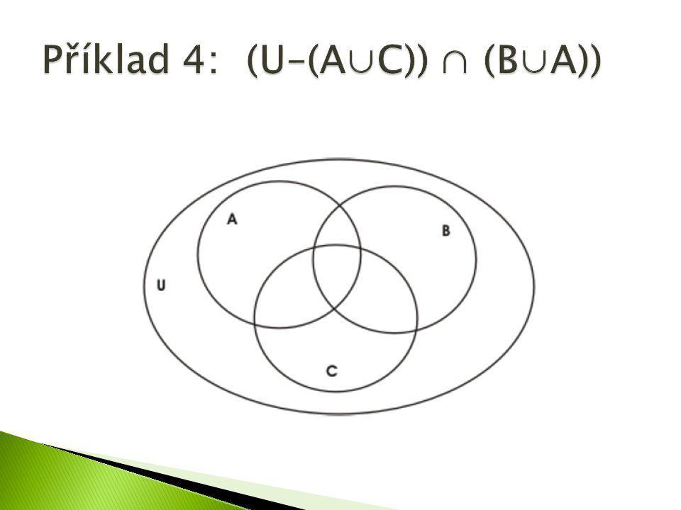 Příklad 4: (U–(A∪C)) ∩ (B∪A))