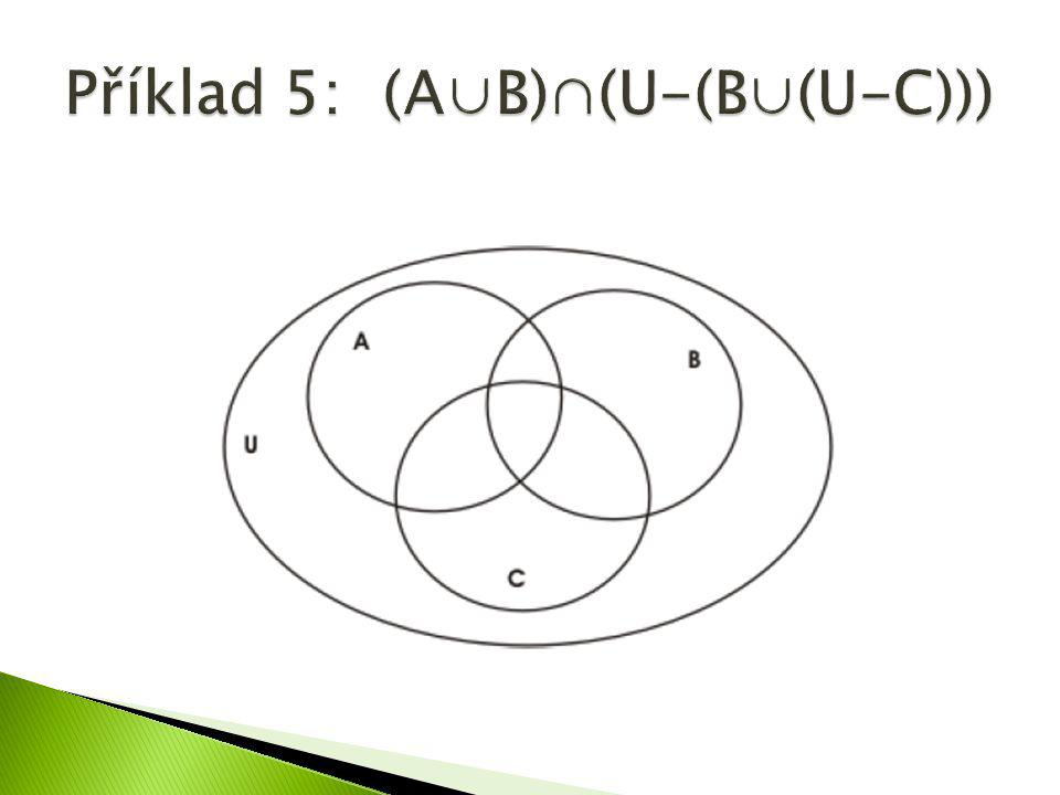 Příklad 5: (A∪B)∩(U-(B∪(U-C)))