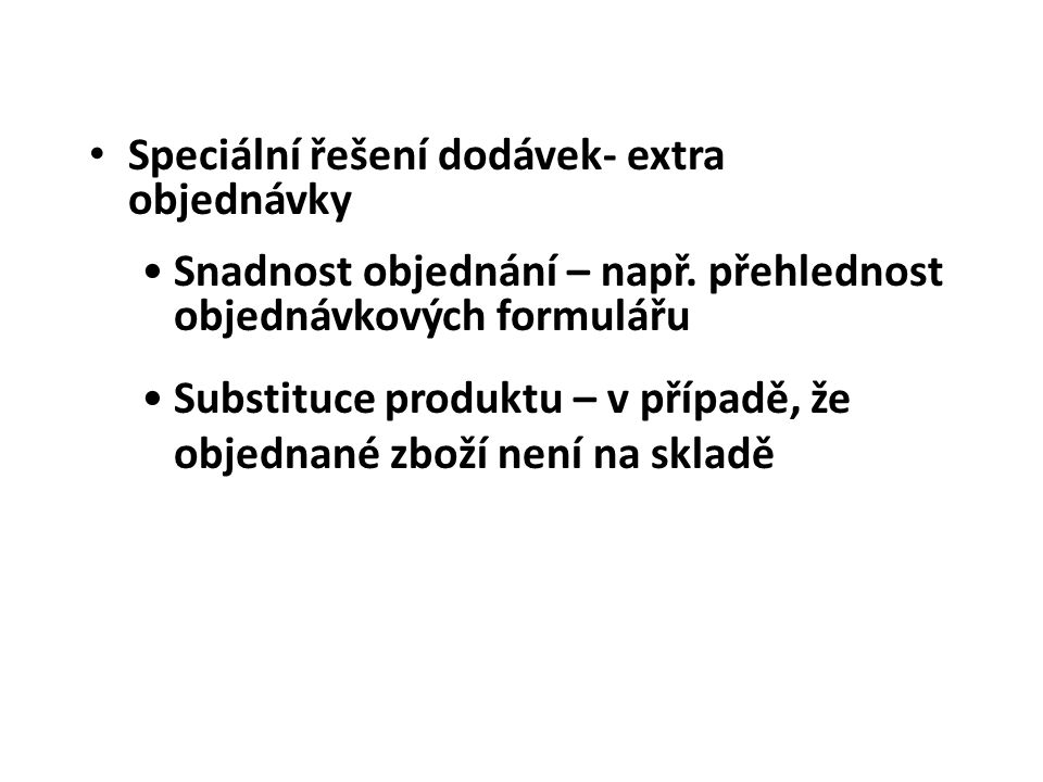 Speciální řešení dodávek- extra objednávky