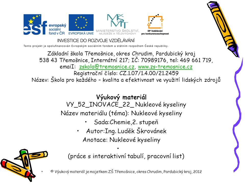 Výukový materiál VY_52_INOVACE_22_ Nukleové kyseliny
