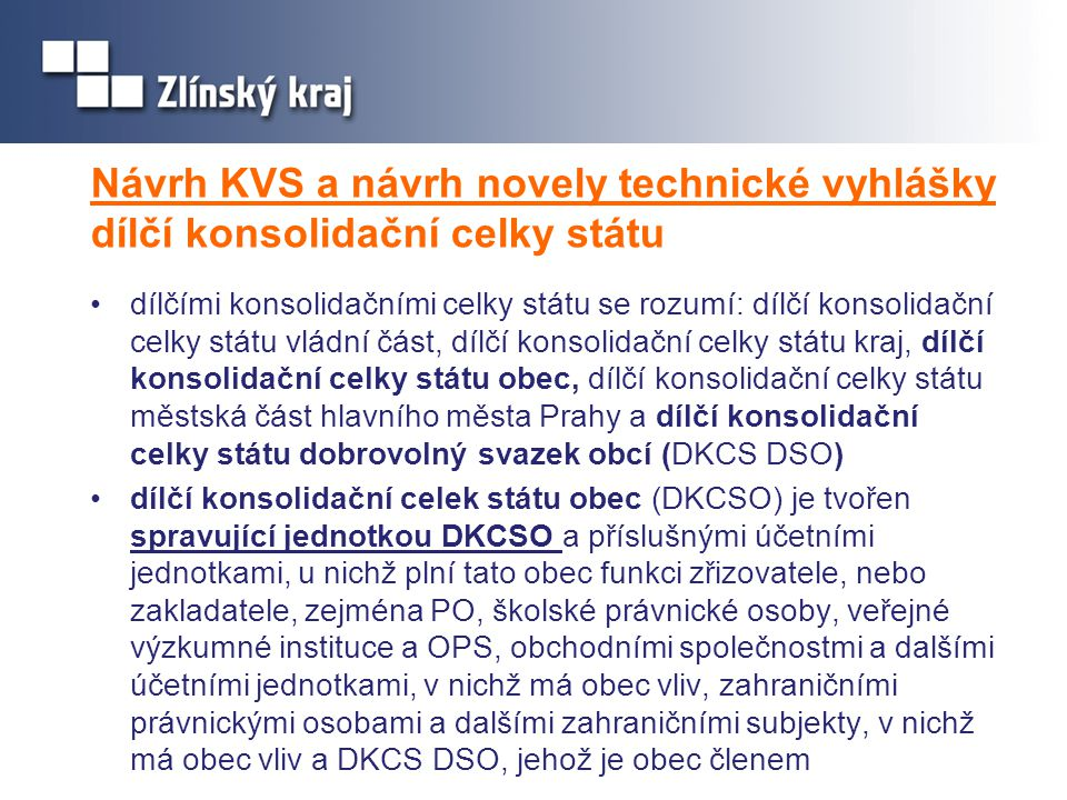Návrh KVS a návrh novely technické vyhlášky dílčí konsolidační celky státu