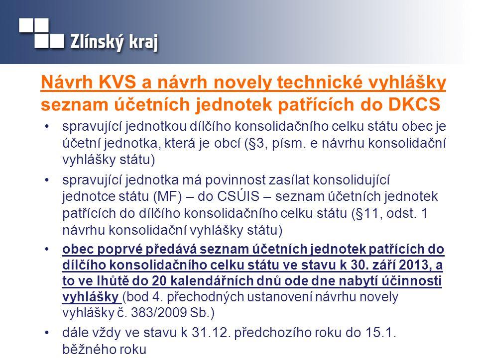 Návrh KVS a návrh novely technické vyhlášky seznam účetních jednotek patřících do DKCS