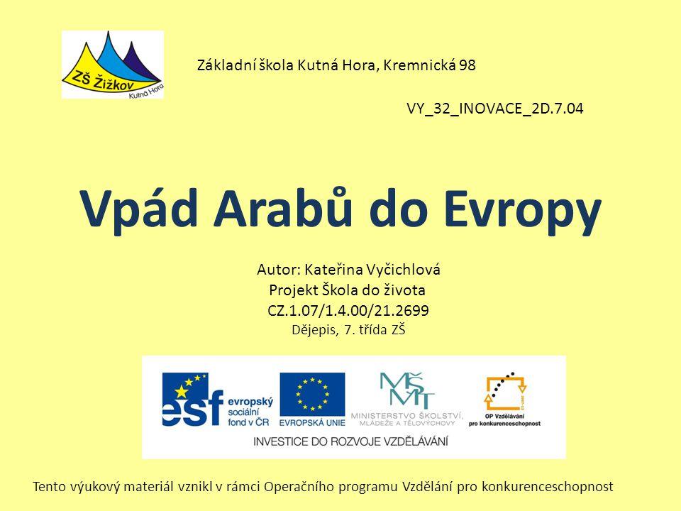 Vpád Arabů do Evropy Základní škola Kutná Hora, Kremnická 98