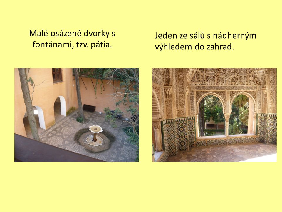 Malé osázené dvorky s fontánami, tzv. pátia.