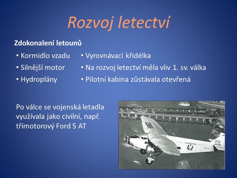 Rozvoj letectví Zdokonalení letounů Kormidlo vzadu