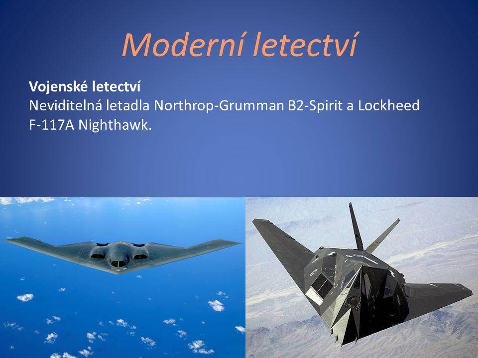 Moderní letectví Vojenské letectví Neviditelná letadla Northrop-Grumman B2-Spirit a Lockheed F-117A Nighthawk.