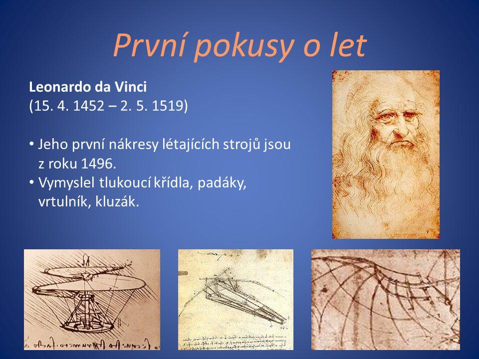 První pokusy o let Leonardo da Vinci (15. 4. 1452 – 2. 5. 1519)