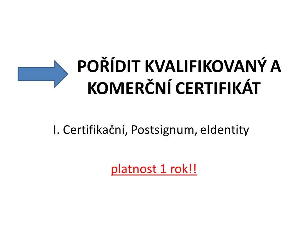 I. Certifikační, Postsignum, eIdentity