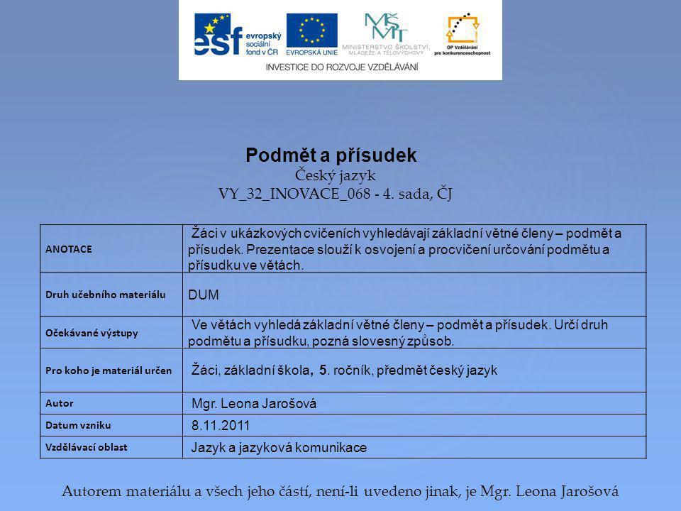 Podmět a přísudek Český jazyk VY_32_INOVACE_068 - 4. sada, ČJ