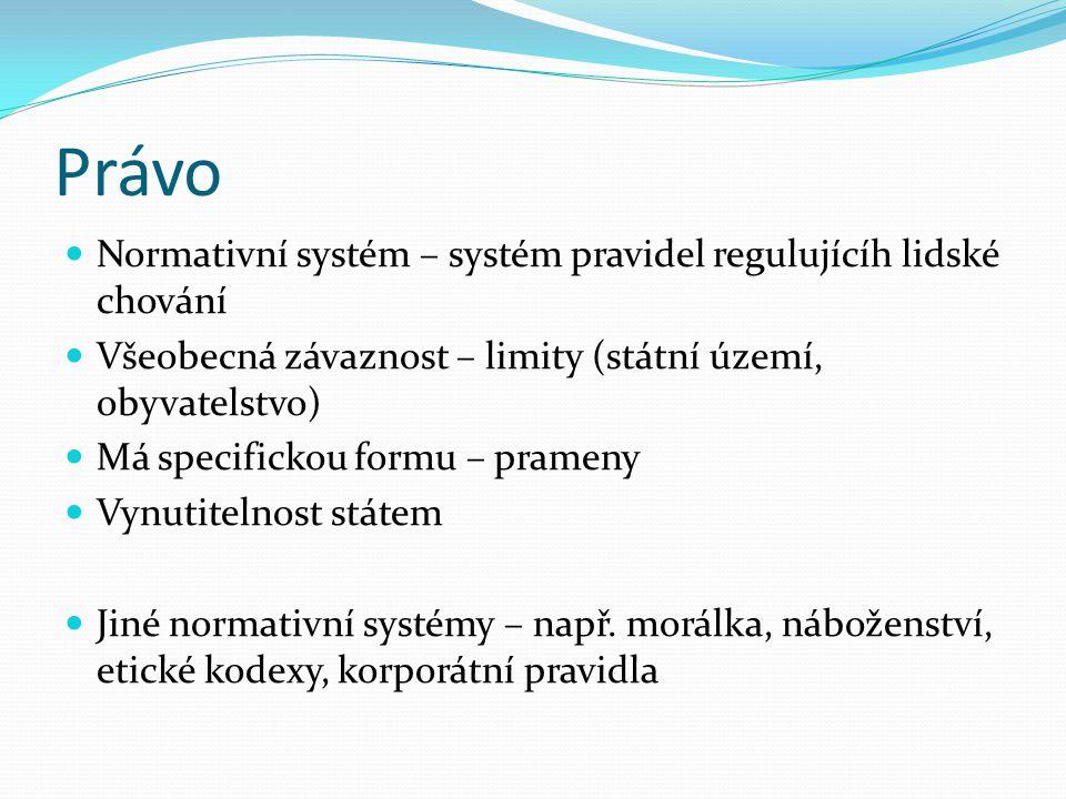 Právo Normativní systém – systém pravidel regulujícíh lidské chování