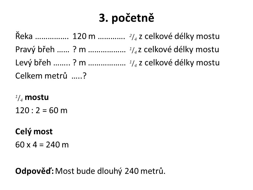 3. početně Řeka ……………. 120 m …………. 2/4 z celkové délky mostu