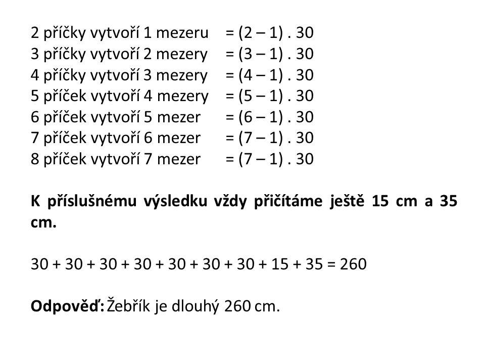 2 příčky vytvoří 1 mezeru = (2 – 1)