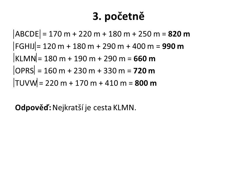 3. početně ABCDE = 170 m + 220 m + 180 m + 250 m = 820 m