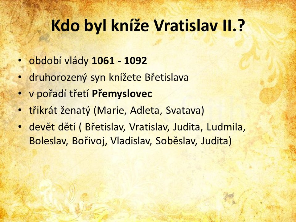 Kdo byl kníže Vratislav II.