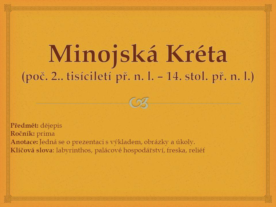 Minojská Kréta (poč. 2.. tisíciletí př. n. l. – 14. stol. př. n. l.)