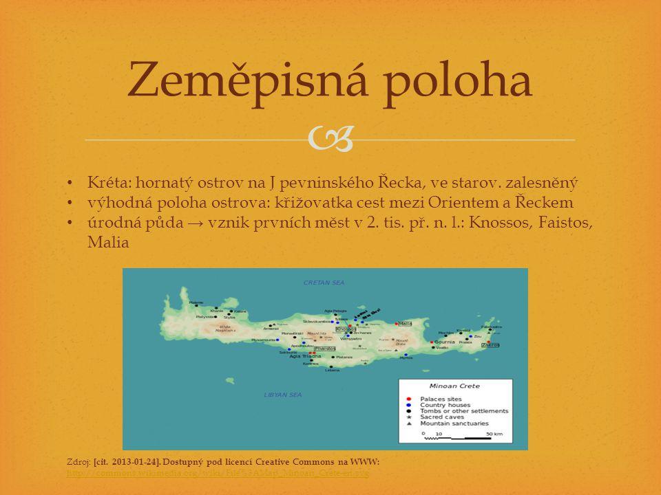 Zeměpisná poloha Kréta: hornatý ostrov na J pevninského Řecka, ve starov. zalesněný. výhodná poloha ostrova: křižovatka cest mezi Orientem a Řeckem.