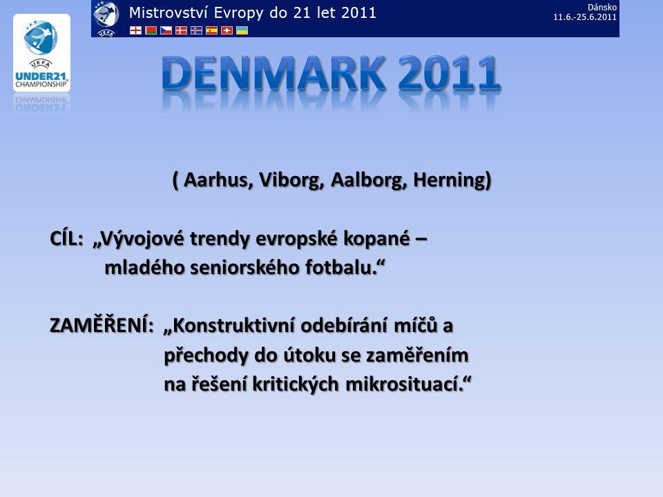 ( Aarhus, Viborg, Aalborg, Herning)