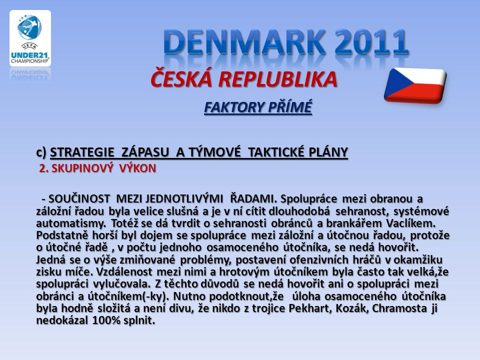 Denmark 2011 ČESKÁ REPLUBLIKA FAKTORY PŘÍMÉ
