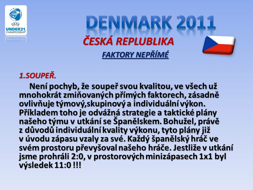 Denmark 2011 ČESKÁ REPLUBLIKA FAKTORY NEPŘÍMÉ