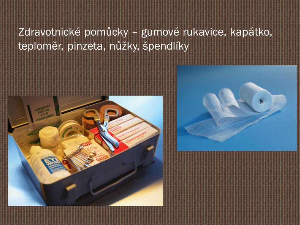 Zdravotnické pomůcky – gumové rukavice, kapátko, teploměr, pinzeta, nůžky, špendlíky