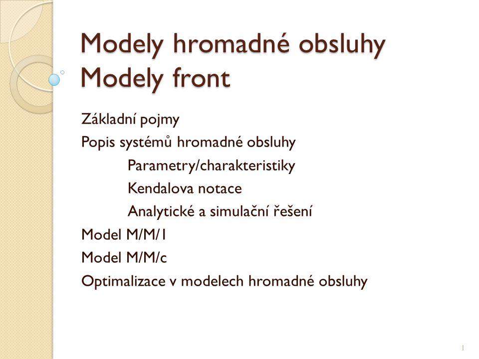 Modely hromadné obsluhy Modely front
