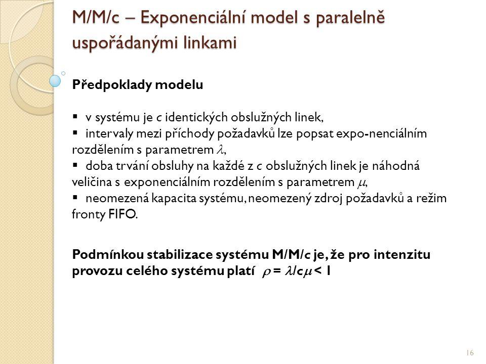 M/M/c – Exponenciální model s paralelně uspořádanými linkami