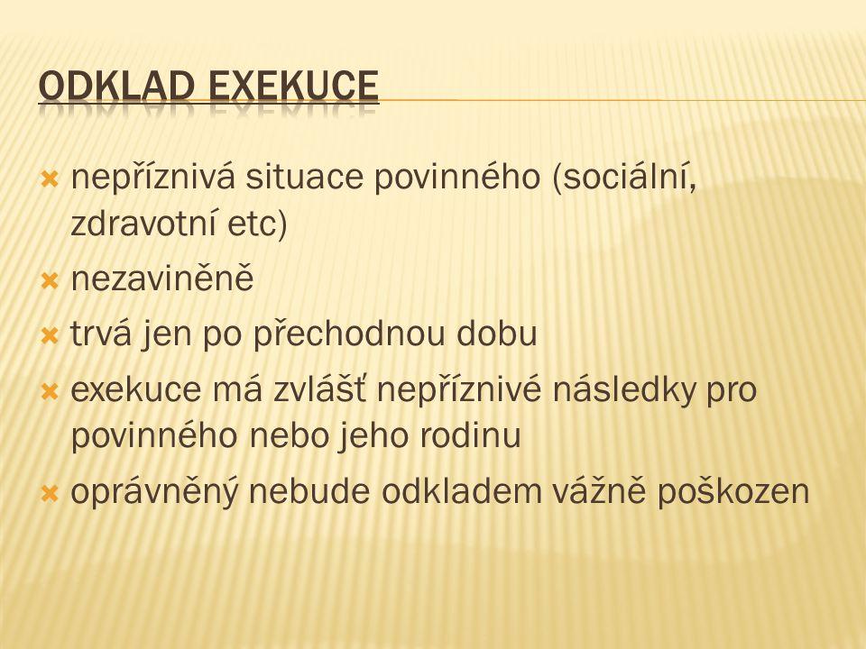 Odklad exekuce nepříznivá situace povinného (sociální, zdravotní etc)