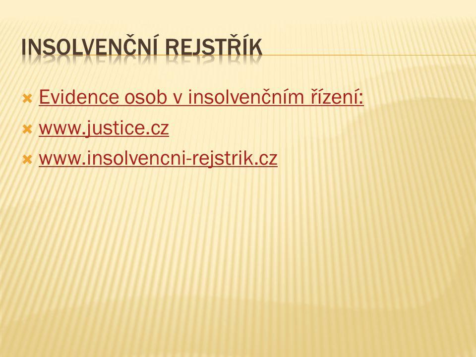 Insolvenční rejstřík Evidence osob v insolvenčním řízení: