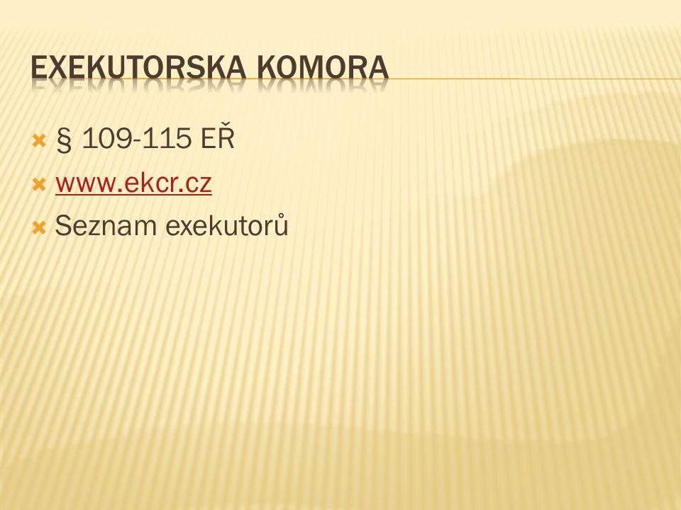 Exekutorska komora § 109-115 EŘ www.ekcr.cz Seznam exekutorů