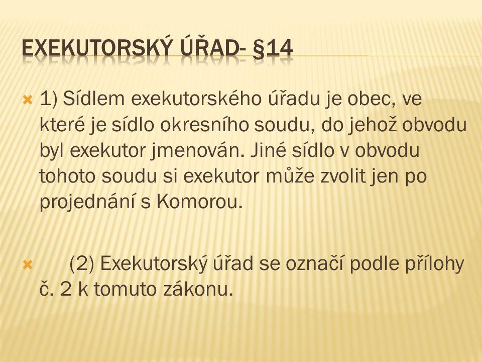 Exekutorský úřad- §14