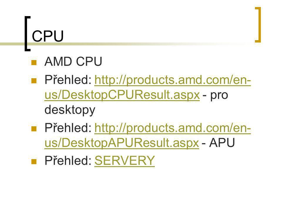 CPU AMD CPU. Přehled: http://products.amd.com/en-us/DesktopCPUResult.aspx - pro desktopy.