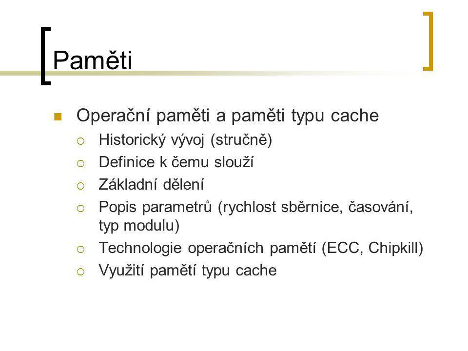 Paměti Operační paměti a paměti typu cache Historický vývoj (stručně)