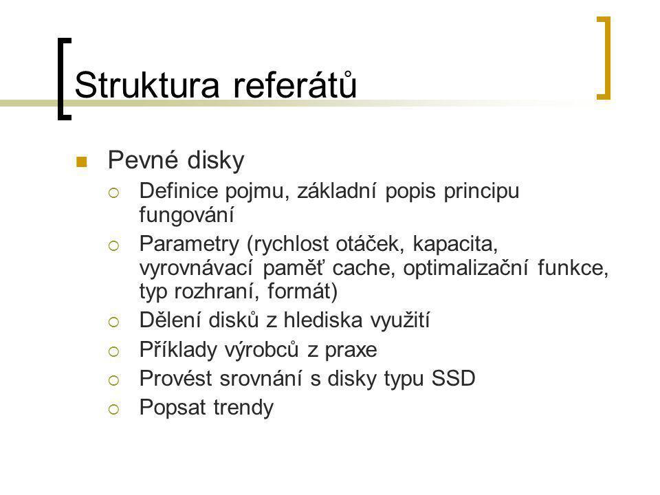 Struktura referátů Pevné disky