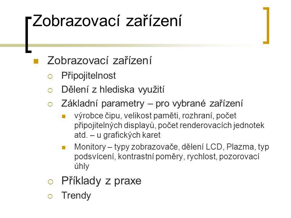 Zobrazovací zařízení Zobrazovací zařízení Příklady z praxe