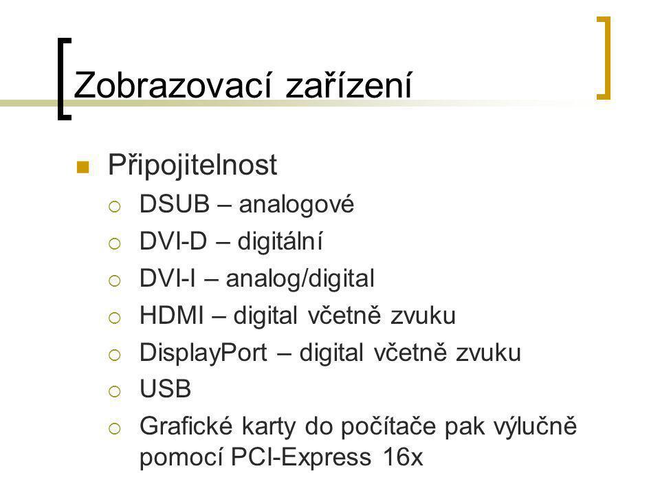 Zobrazovací zařízení Připojitelnost DSUB – analogové DVI-D – digitální