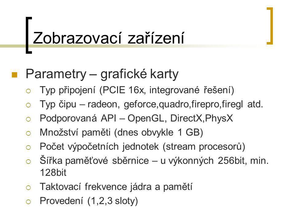 Zobrazovací zařízení Parametry – grafické karty