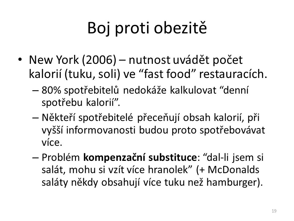 Boj proti obezitě New York (2006) – nutnost uvádět počet kalorií (tuku, soli) ve fast food restauracích.