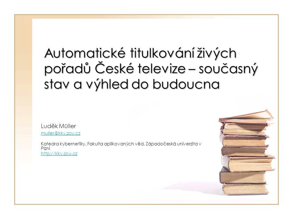 Automatické titulkování živých pořadů České televize – současný stav a výhled do budoucna