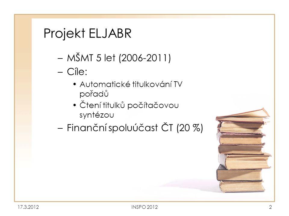 Projekt ELJABR MŠMT 5 let (2006-2011) Cíle: