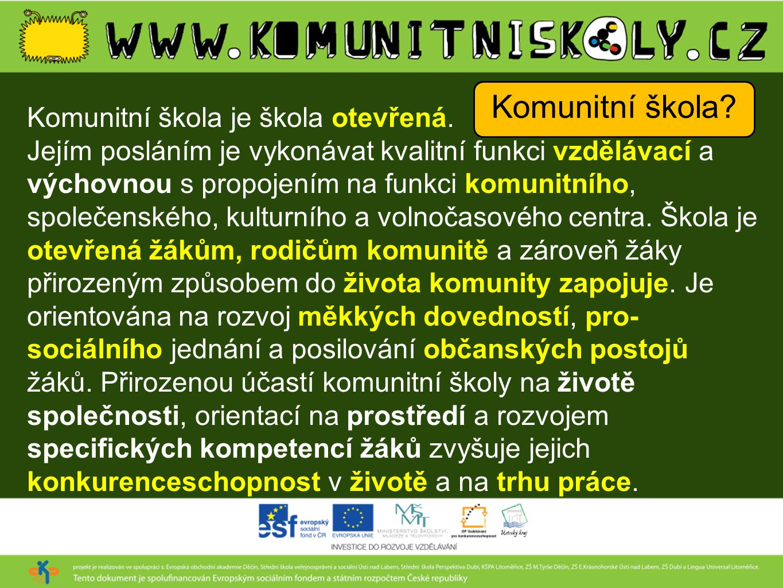 Komunitní škola Komunitní škola je škola otevřená.