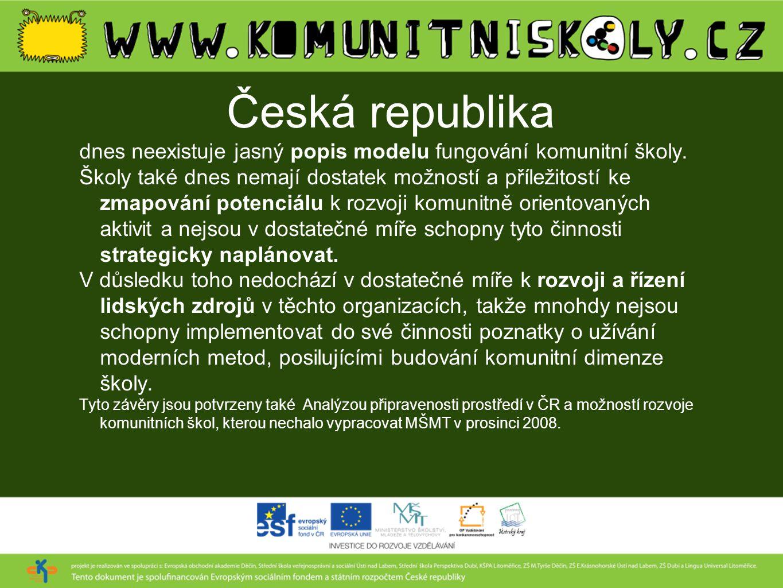 Česká republika dnes neexistuje jasný popis modelu fungování komunitní školy.