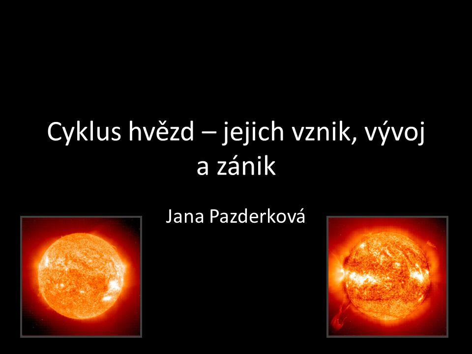 Cyklus hvězd – jejich vznik, vývoj a zánik