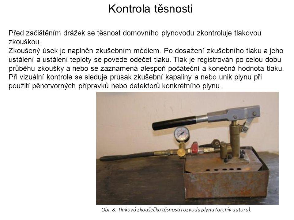 Kontrola těsnosti Před začištěním drážek se těsnost domovního plynovodu zkontroluje tlakovou zkouškou.