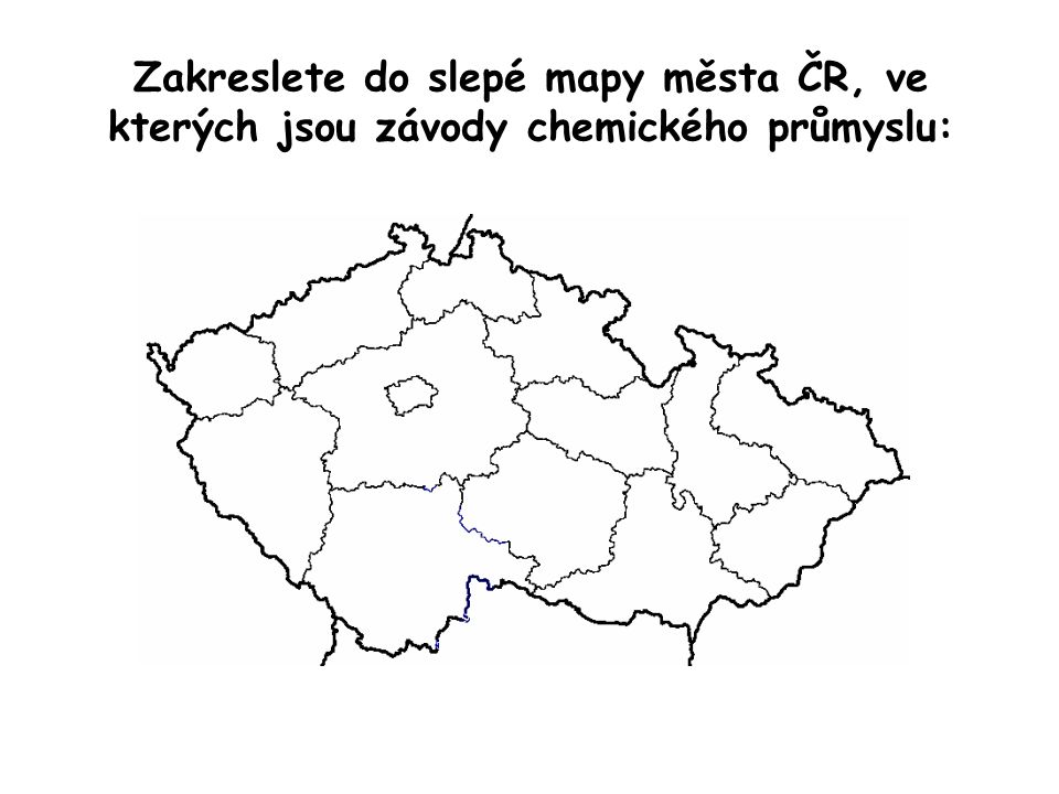 Zakreslete do slepé mapy města ČR, ve kterých jsou závody chemického průmyslu: